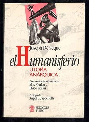 HUMANISFERIO, EL; UTOPÍA ANARQUISTA: DEJACQUE, JOSEPH; MAX