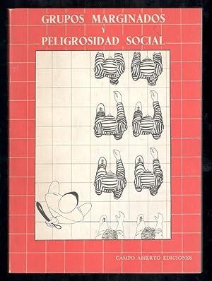 GRUPOS MARGINADOS Y PELIGROSIDAD SOCIAL: VV.AA.; JAVIER LÓPEZ