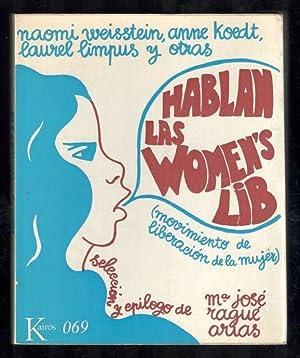 HABLAN LAS WOMEN'S LIB (MOVIMIENTO DE LIBERACIÓN: VV.AA.; NAOMI WEISSTEIN,
