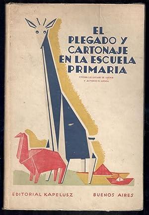 PLEGADO Y CARTONAJE EN LA ESCUELA PRIMARIA,: LUCIANI DE LUCHIA,