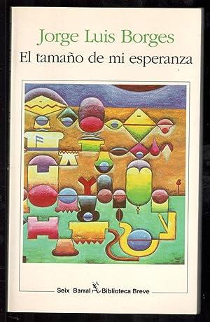 TAMAÑO DE MI ESPERANZA, EL: BORGES, JORGE LUIS;