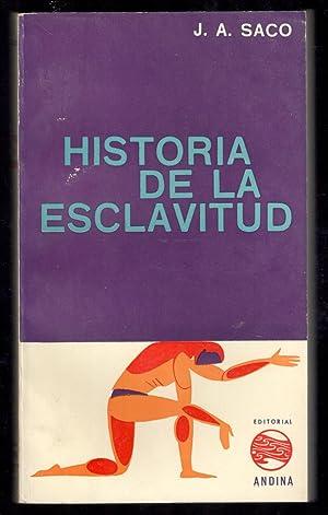 HISTORIA DE LA ESCLAVITUD; DESDE LOS TIEMPOS: SACO, J.A.; A.