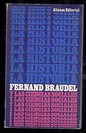 HISTORIA Y LAS CIENCIAS SOCIALES, LA: BRAUDEL, FERNAND; JOSEFINA