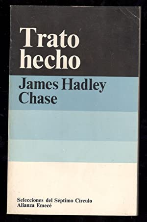 TRATO HECHO: HADLEY CHASE, JAMES;