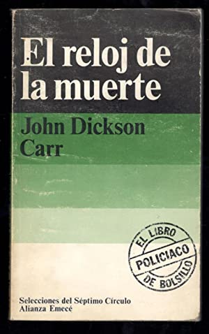 RELOJ DE LA MUERTE, EL: DICKSON CARR, JOHN;