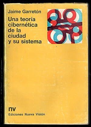 UNA TEORÍA CIBERNÉTICA DE LA CIUDAD Y SU SISTEMA: GARRETON, JAIME