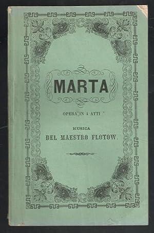 MARTA OPERA IN 4 ATTI: FLOTOW, (MÚSICA)