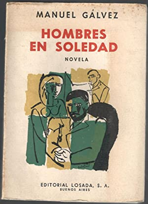 HOMBRES EN SOLEDAD: GÁLVEZ, MANUEL