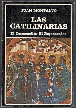 CATILINARIAS, LAS; EL COSMOPOLITA; EL REGENERADOR: MONTALVO, JUAN; BENJAMIN