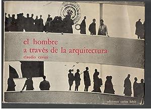 HOMBRE A TRAVES DE LA ARQUITECTURA, EL: CAVERI, CLAUDIO