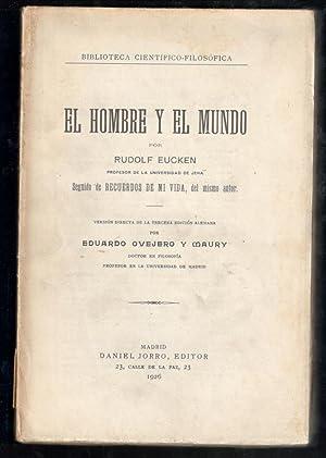 HOMBRE Y EL MUNDO, EL; SEGUIDO DE: EUCKEN, RUDOLF; EDUARDO