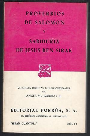 PROVERBIOS DE SALOMÓN Y SABIDURÍA DE JESÚS BEN SIRAK: GARIBAY K., ÁNGEL MARIA,...