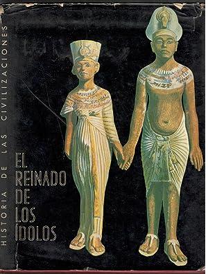 REINADO DE LOS ÍDOLOS; DE LA EDAD PREHISTÓRICA HASTA LA DECADENCIA DE EGIPTO: FREDERIC, LOUIS