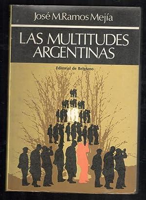MULTITUDES ARGENTINAS, LAS; ESTUDIO DE PSICOLOGÍA COLECTIVA: RAMOS MEJIA, JOSÉ