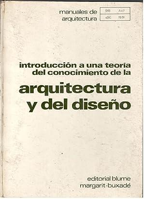 INTRODUCCIÓN A UNA TEORÍA DEL CONOCIMIENTO DE LA ARQUITECTURA Y DEL DISEÑO: ...