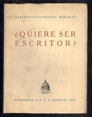 ¿QUIERE SER ESCRITOR?: VALENZUELA RODARTE, ALBERTO
