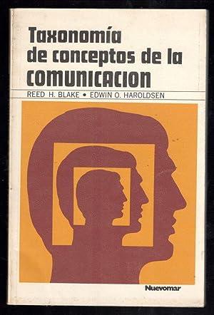 TAXONOMIA DE CONCEPTOS DE LA COMUNICACIÓN: BLAKE, REED H.; EDWIN O. HAROLDSEN; LETICIA ...