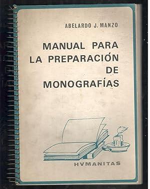 MANUAL PARA LA PREPARACIÓN DE MONOGRAFÍAS; UNA: MANZO, ABELARDO J.
