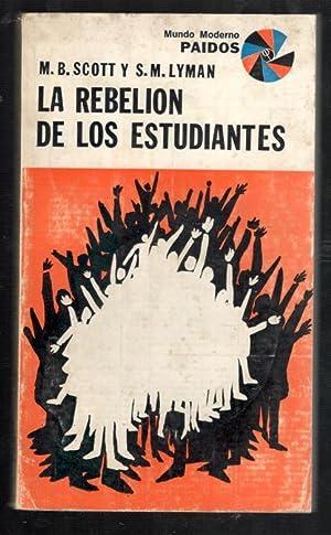 REBELIÓN DE LOS ESTUDIANTES, LA: SCOTT, M.B. Y