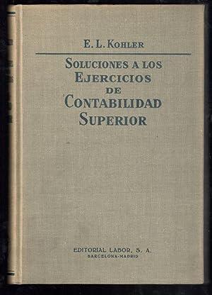 EJERCICIOS DE CONTABILIDAD SUPERIOR Y SOLUCIONES A LOS EJERCICIOS DE CONTABILIDAD SUPERIOR, 2 VOLS....