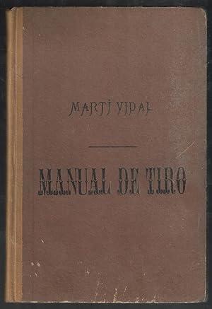 MANUAL DE TIRO; ARMAS Y MUNICIONES, TIRO: MARTI VIDAL, (COMANDANTE