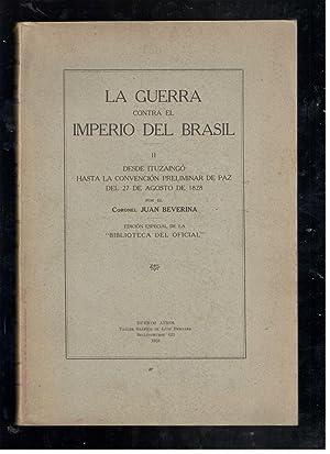 GUERRA CONTRA EL IMPERIO DEL BRASIL, LA: BEVERINA, JUAN, (CORONEL)