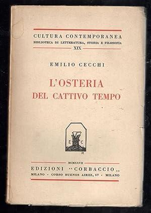 L'OSTERIA DEL CATTIVO TEMPO; COL. CULTURA CONTEMPORANEA,: CECCHI, EMILIO