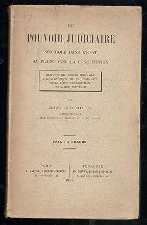 DU POUVOIR JUDICIAIRE; SON ROLE DANS L'ETAT: COUMOUL, JULES