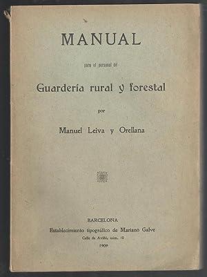 MANUAL PARA EL PERSONAL DE GUARDERÍA RURAL Y FORESTAL: LEIVA Y ORELLANA, MANUEL