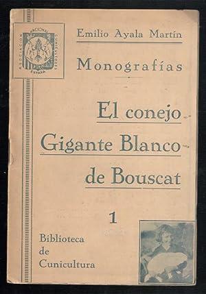 CONEJO GIGANTE BLANCO DE BOUSCAT, EL 1º: AYALA MARTÍN, EMILIO