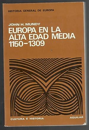 EUROPA EN LA ALTA EDAD MEDIA, 1.150-1.309: MUNDY, JOHN H.;