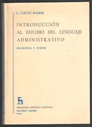 INTRODUCCIÓN AL ESTUDIO DEL LENGUAJE ADMINISTRATIVO; GRAMÁTICA Y TEXTOS: CALVO RAMOS,...