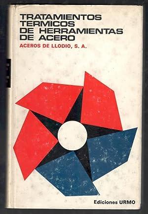 TRATAMIENTOS TÉRMICOS DE HERRAMIENTAS DE ACERO: ACEROS DE LLODIO, S.A.