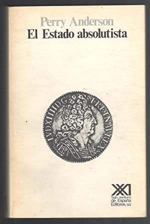 ESTADO ABSOLUTISTA, EL: ANDERSON, PERRY; SANTOS JULIA, (TRADUCCION)