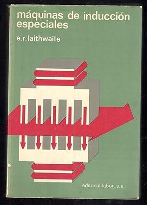 MAQUINAS DE INDUCCIÓN ESPECIALES: LAITHWAITE, E.R.; JAVIER
