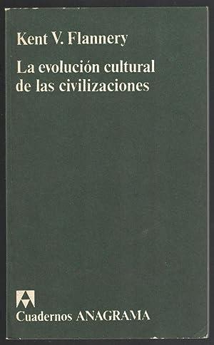 EVOLUCIÓN CULTURAL DE LAS CIVILIZACIONES, LA: FLANNERY, KENT V.;