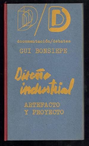 DISEÑO INDUSTRIAL; ARTEFACTO Y PROYECTO: BONSIEPE, GUI