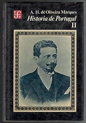 HISTORIA DE PORTUGAL, II; DESDE LOS TIEMPOS MAS ANTIGUOS HASTA EL GOBIERNO DE PINHEIRO DE AZEVEDO: ...