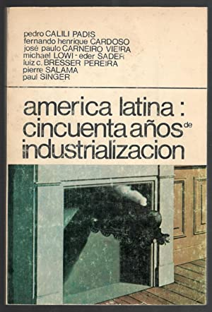 AMÉRICA LATINA; CINCUENTA AÑOS DE INDUSTRIALIZACIÓN: VV.AA.; PEDRO CALILI