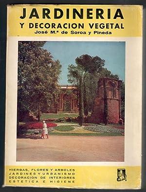 JARDINERÍA Y DECORACIÓN VEGETAL; HIERBAS, FLORES Y: SOROA Y PINEDA,