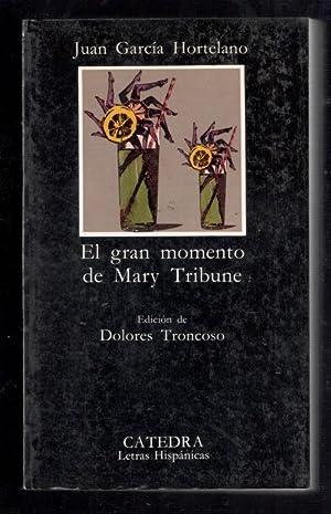 GRAN MOMENTO DE MARY TRIBUNE, EL: GARCIA HORTELANO, JUAN;