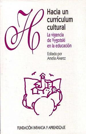 Hacia un currículum cultural. La vigencia de Vygotski en la educación.: Amelia ...