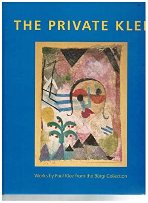 Edinburgh, , The Private Klee : works by Paul Klee from the Bürgi Collection: Frey, Stefan, and ...