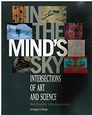 In the Mind's Sky: Intersections of Art and Science : Browne, Claire Dennis Ashbaugh, Mark ...