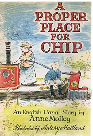 Proper Place For Chip. An English Canal Story: Molloy, Anne