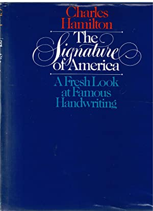 The Signature of America: A Fresh Look at Famous Handwriting: Hamilton, Charles