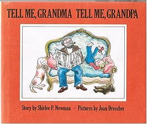 Tell Me, Grandma, Tell Me, Grandpa: Newman, Shirlee Petkin;