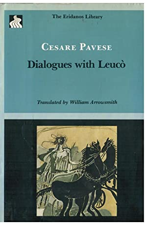 Dialogues With Leuco: Pavese, Cesare; translated