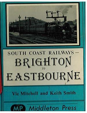 South Coast Railways -- Brighton to Eastbourne: Mitchell , Vic