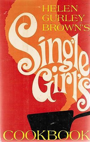 Helen Gurley Brown's Single Girl's Cookbook: Brown, Helen Gurley
